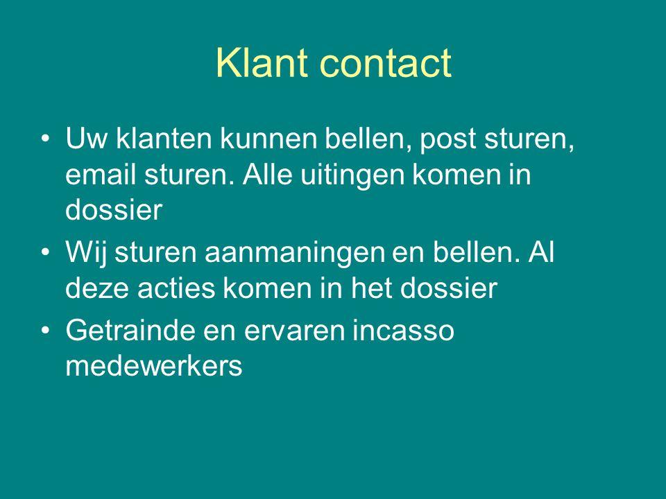 Klant contact •Uw klanten kunnen bellen, post sturen, email sturen.