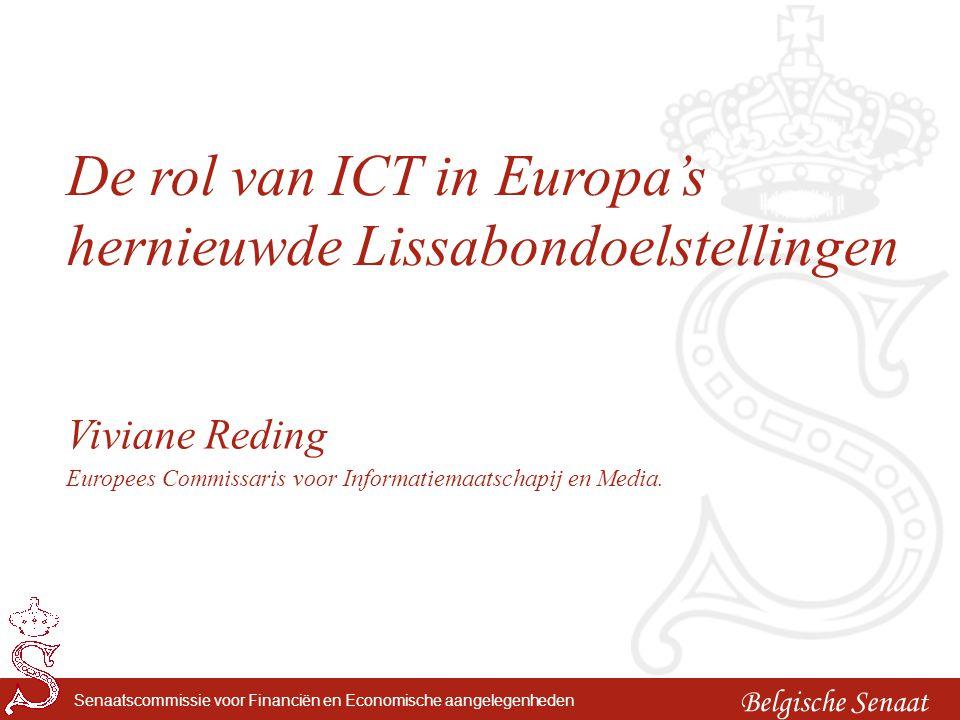 Belgische Senaat Senaatscommissie voor Financiën en Economische aangelegenheden De rol van ICT in Europa's hernieuwde Lissabondoelstellingen Viviane R