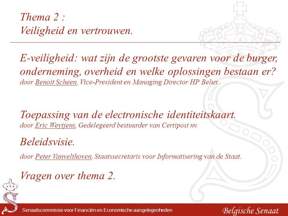 Belgische Senaat Senaatscommissie voor Financiën en Economische aangelegenheden Thema 2 : Veiligheid en vertrouwen.