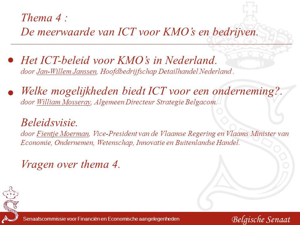 Belgische Senaat Senaatscommissie voor Financiën en Economische aangelegenheden Thema 4 : De meerwaarde van ICT voor KMO's en bedrijven. Welke mogelij