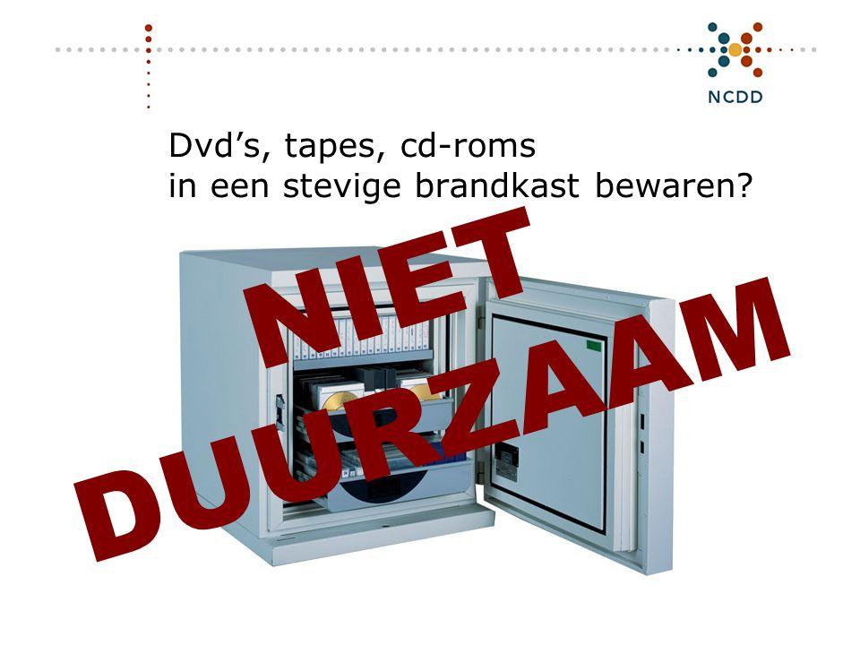 Digitale duurzaamheid - INHOLLAND 17 juni 2008 13 Dvd's, tapes, cd-roms in een stevige brandkast bewaren? Foto: KB NIET DUURZAAM