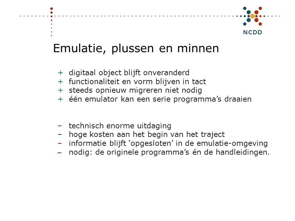 Digitale duurzaamheid - INHOLLAND 17 juni 2008 16 Emulatie, plussen en minnen +digitaal object blijft onveranderd +functionaliteit en vorm blijven in