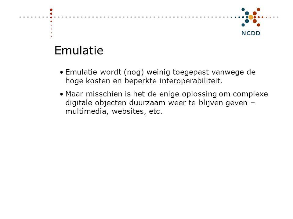 Digitale duurzaamheid - INHOLLAND 17 juni 2008 17 Emulatie •Emulatie wordt (nog) weinig toegepast vanwege de hoge kosten en beperkte interoperabilitei