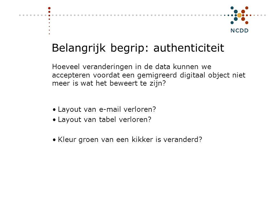 Digitale duurzaamheid - INHOLLAND 17 juni 2008 20 Belangrijk begrip: authenticiteit •Layout van e-mail verloren? •Layout van tabel verloren? •Kleur gr