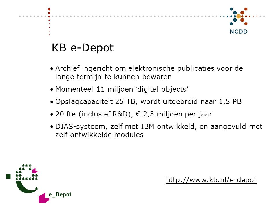 Digitale duurzaamheid - INHOLLAND 17 juni 2008 21 KB e-Depot •Archief ingericht om elektronische publicaties voor de lange termijn te kunnen bewaren •
