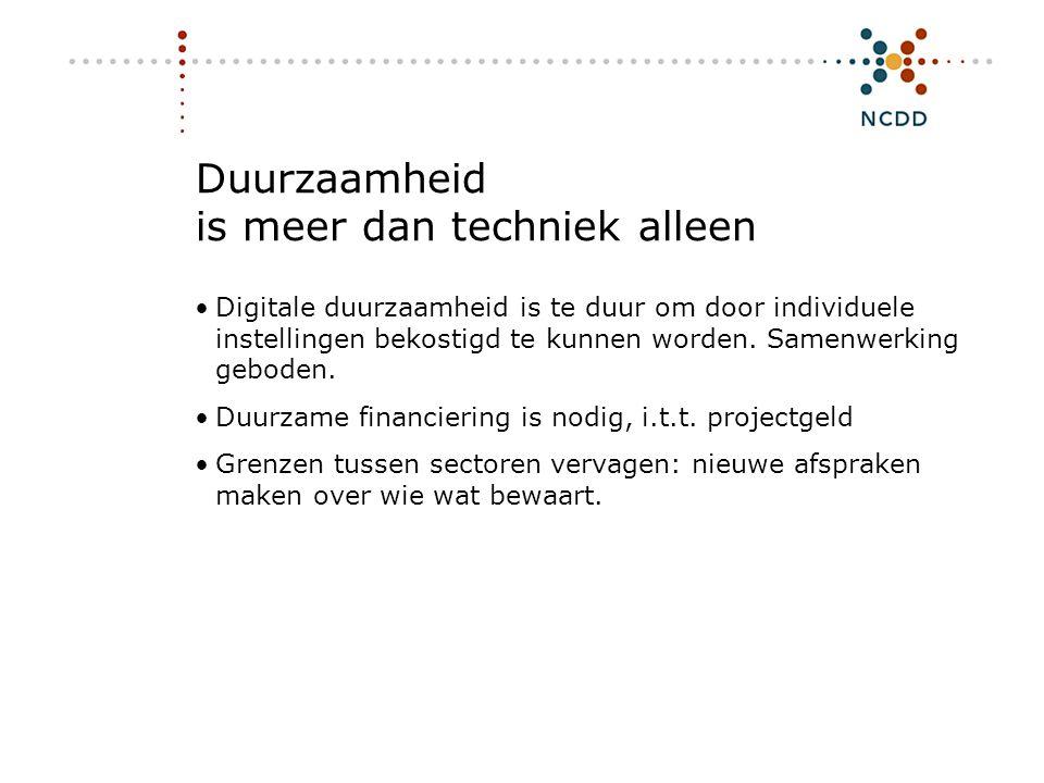 Digitale duurzaamheid - INHOLLAND 17 juni 2008 23 Duurzaamheid is meer dan techniek alleen •Digitale duurzaamheid is te duur om door individuele inste