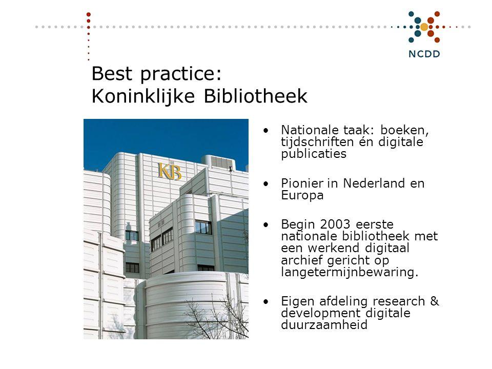 Best practice: Koninklijke Bibliotheek •Nationale taak: boeken, tijdschriften én digitale publicaties •Pionier in Nederland en Europa •Begin 2003 eers