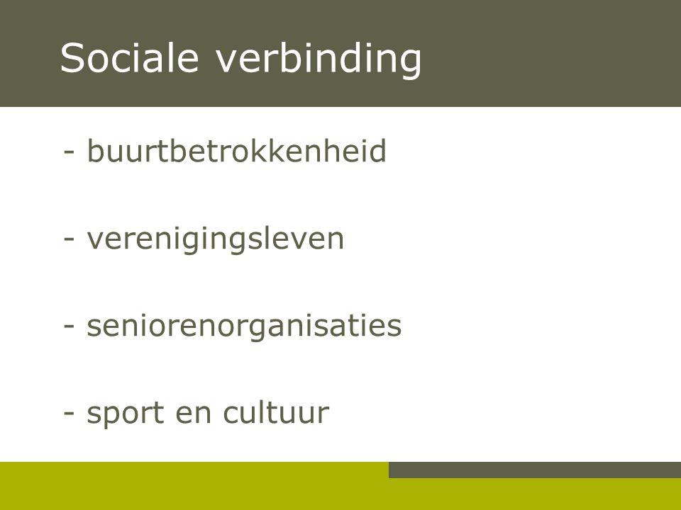 Sociale verbinding - buurtbetrokkenheid - verenigingsleven - seniorenorganisaties - sport en cultuur