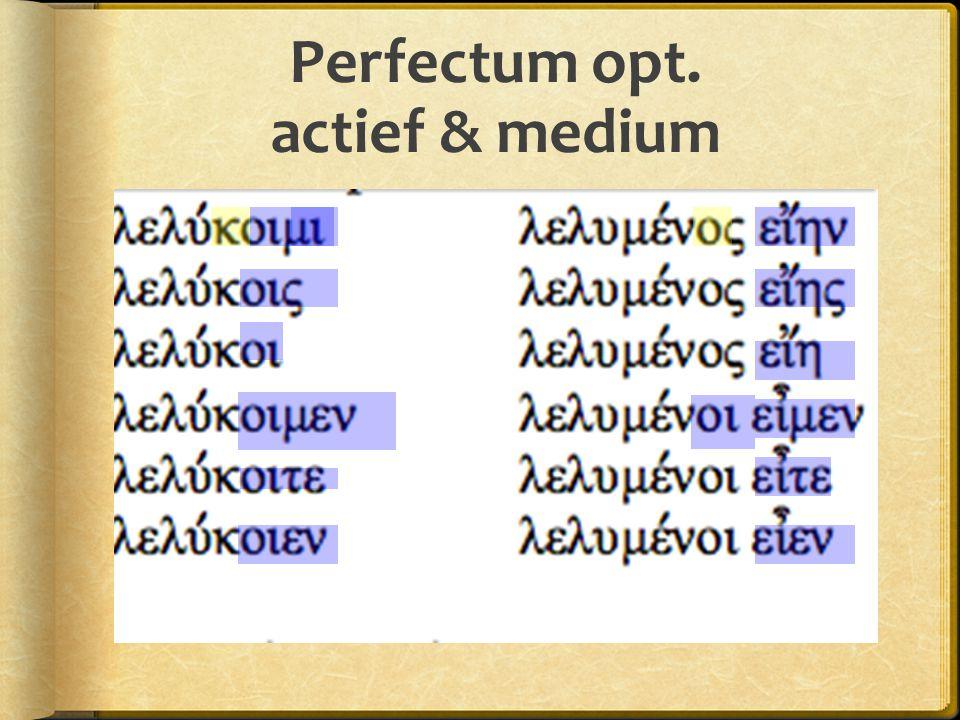 Perfectum opt. actief & medium