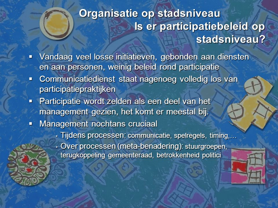 Me, myself and I het functioneren van sleutelfiguren in participatieve processen Me, myself and I het functioneren van sleutelfiguren in participatieve processen Micro niveau Micro niveau