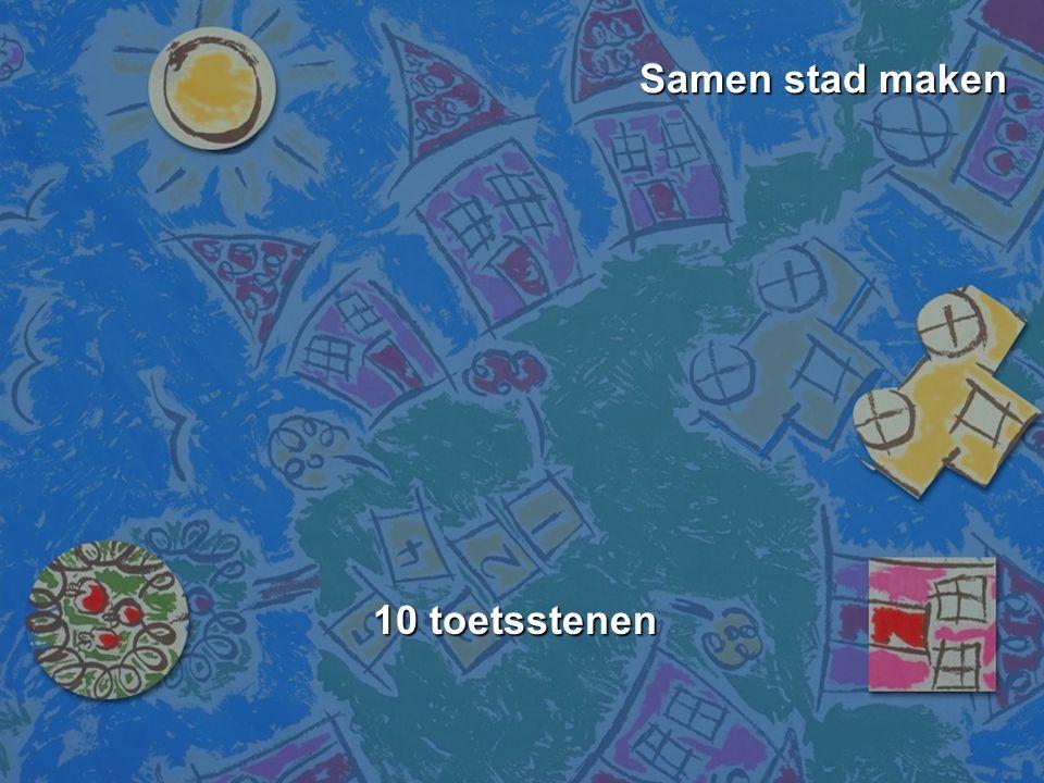 Samen stad maken Samen stad maken 10 toetsstenen 10 toetsstenen