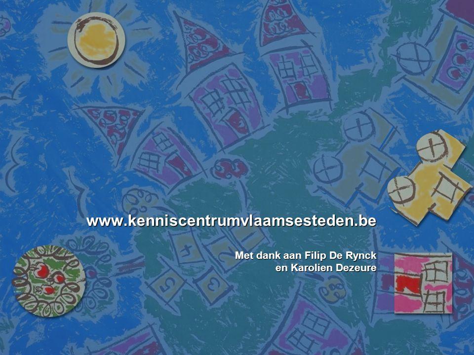 www.kenniscentrumvlaamsesteden.be Met dank aan Filip De Rynck en Karolien Dezeure