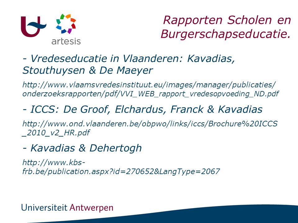 - Vredeseducatie in Vlaanderen: Kavadias, Stouthuysen & De Maeyer http://www.vlaamsvredesinstituut.eu/images/manager/publicaties/ onderzoeksrapporten/