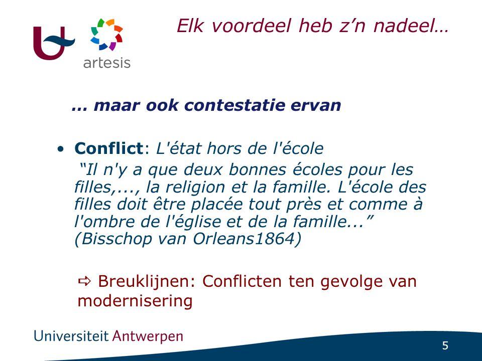 """5 Elk voordeel heb z'n nadeel… •Conflict: L'état hors de l'école """"Il n'y a que deux bonnes écoles pour les filles,..., la religion et la famille. L'éc"""