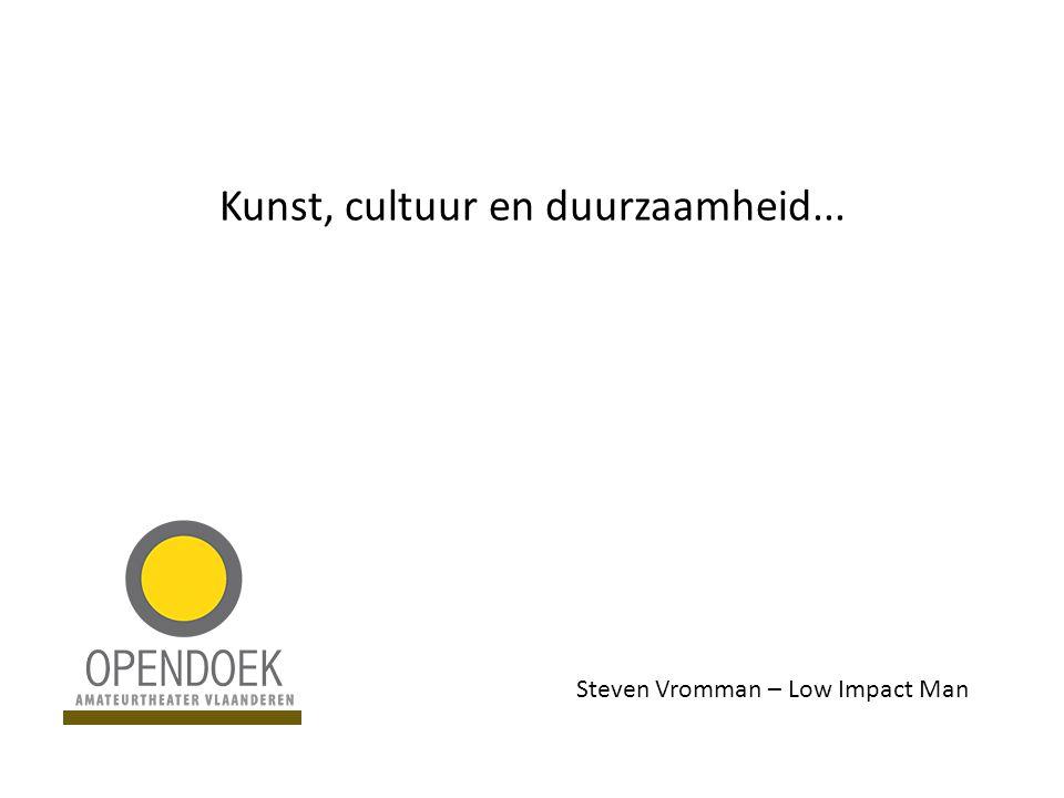 Kunst, cultuur en duurzaamheid... Steven Vromman – Low Impact Man
