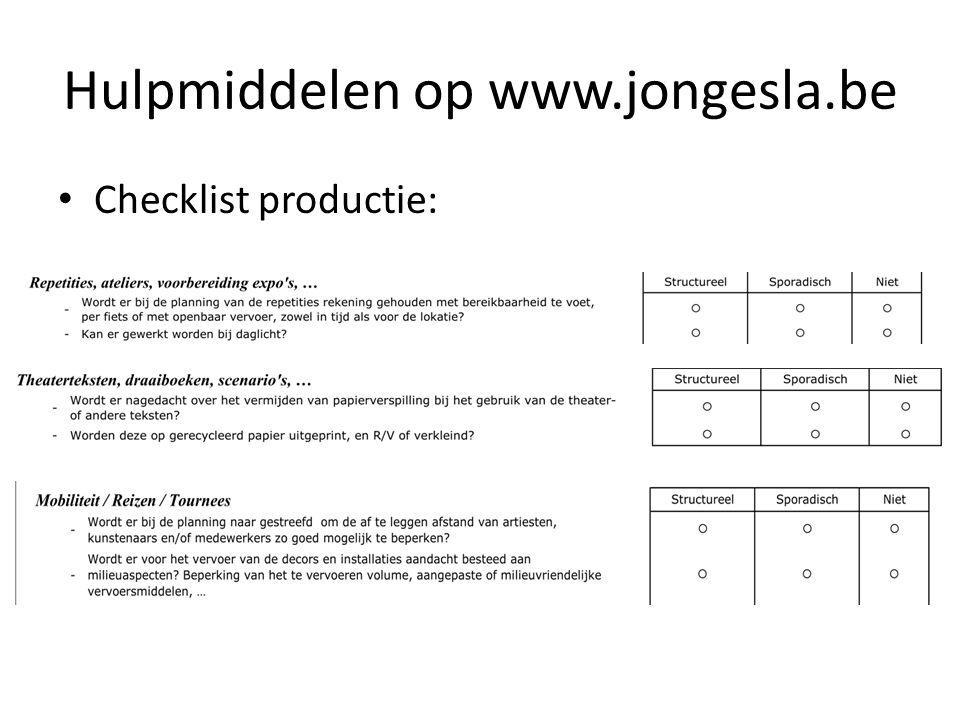 Hulpmiddelen op www.jongesla.be • Checklist productie: