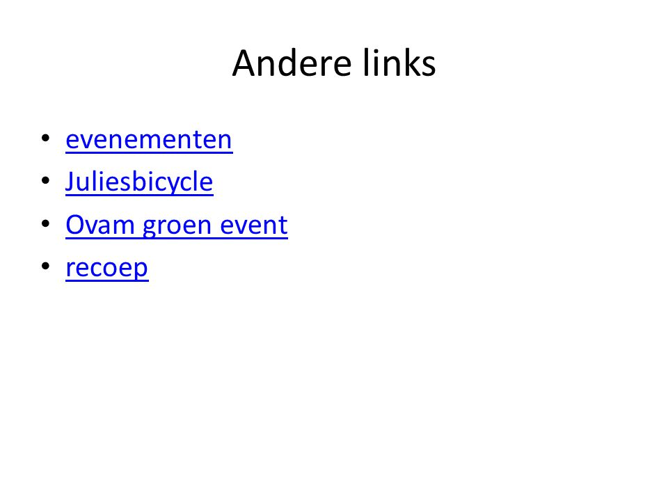 Andere links • evenementen evenementen • Juliesbicycle Juliesbicycle • Ovam groen event Ovam groen event • recoep recoep