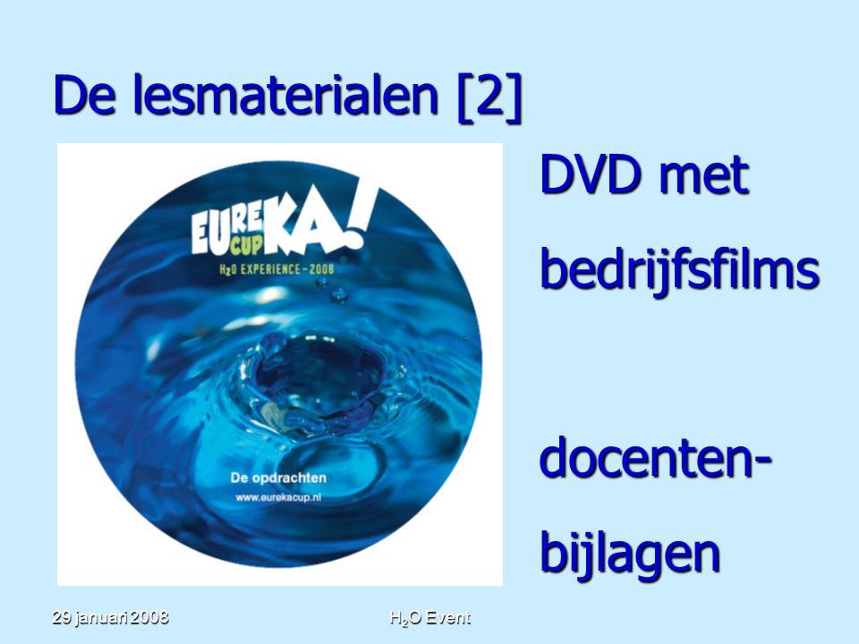 29 januari 2008H 2 O Event De lesmaterialen [2] DVD met bedrijfsfilmsdocenten-bijlagen