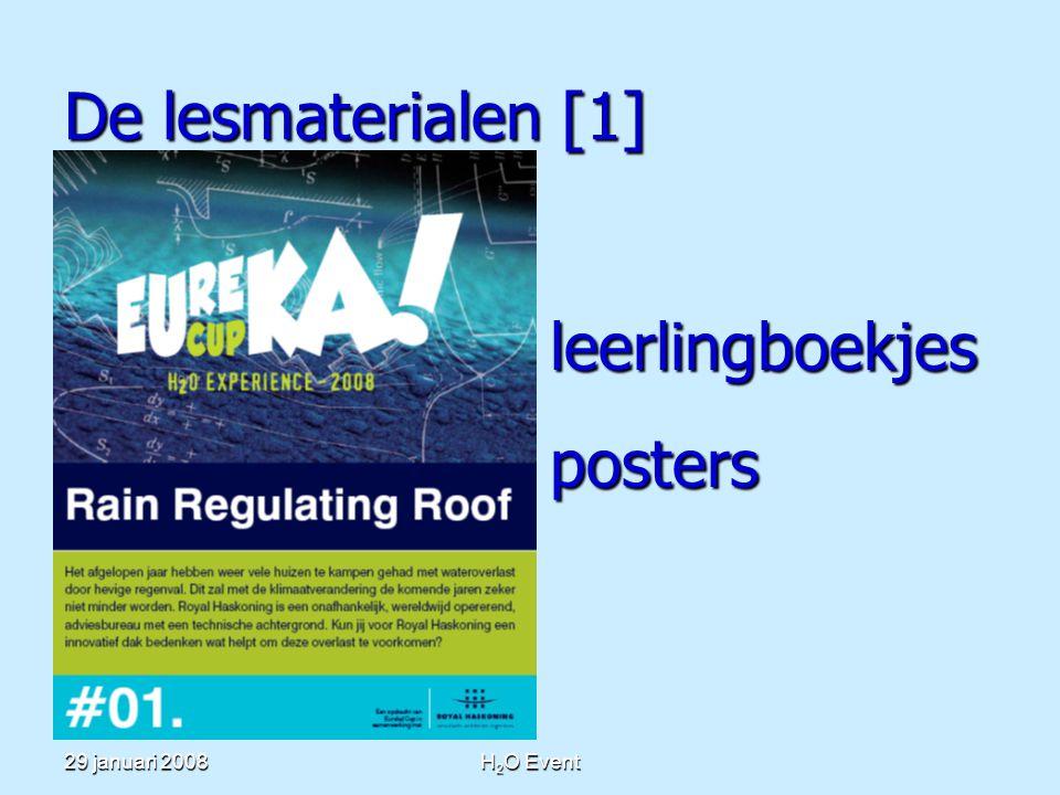 29 januari 2008H 2 O Event De lesmaterialen [1] leerlingboekjesposters