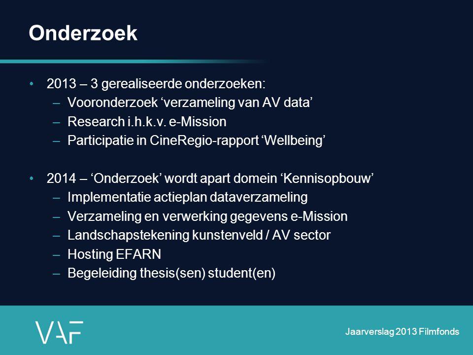 Onderzoek •2013 – 3 gerealiseerde onderzoeken: –Vooronderzoek 'verzameling van AV data' –Research i.h.k.v. e-Mission –Participatie in CineRegio-rappor