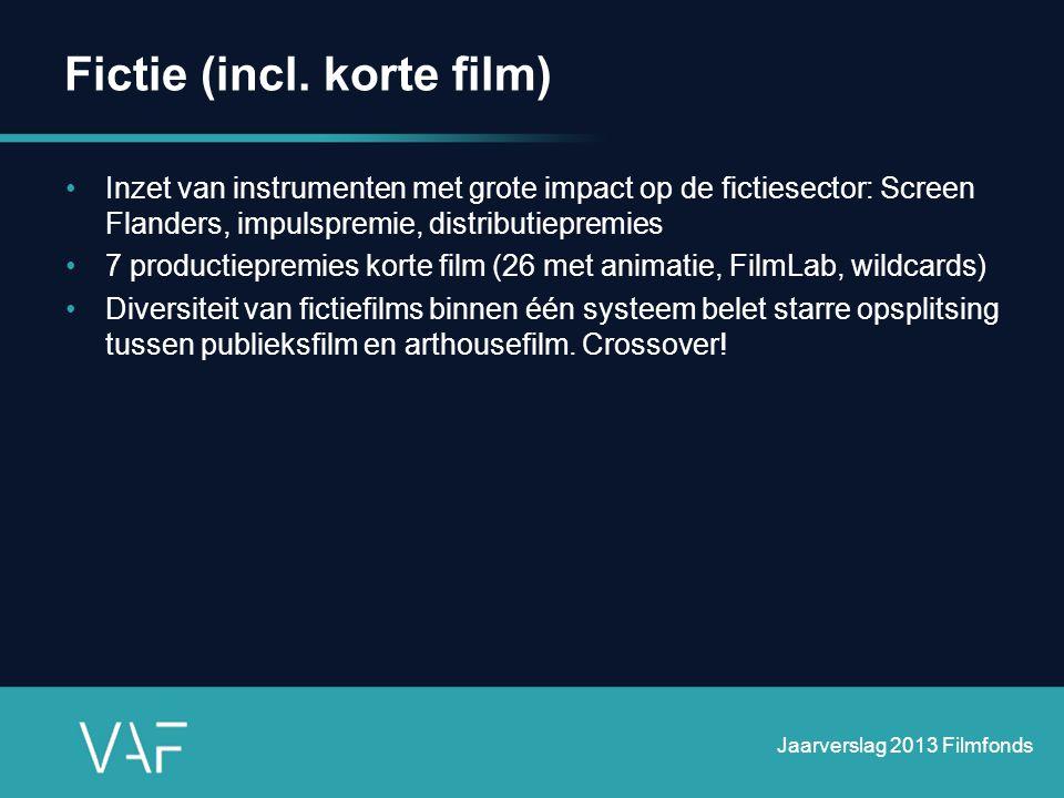 Fictie (incl. korte film) •Inzet van instrumenten met grote impact op de fictiesector: Screen Flanders, impulspremie, distributiepremies •7 productiep