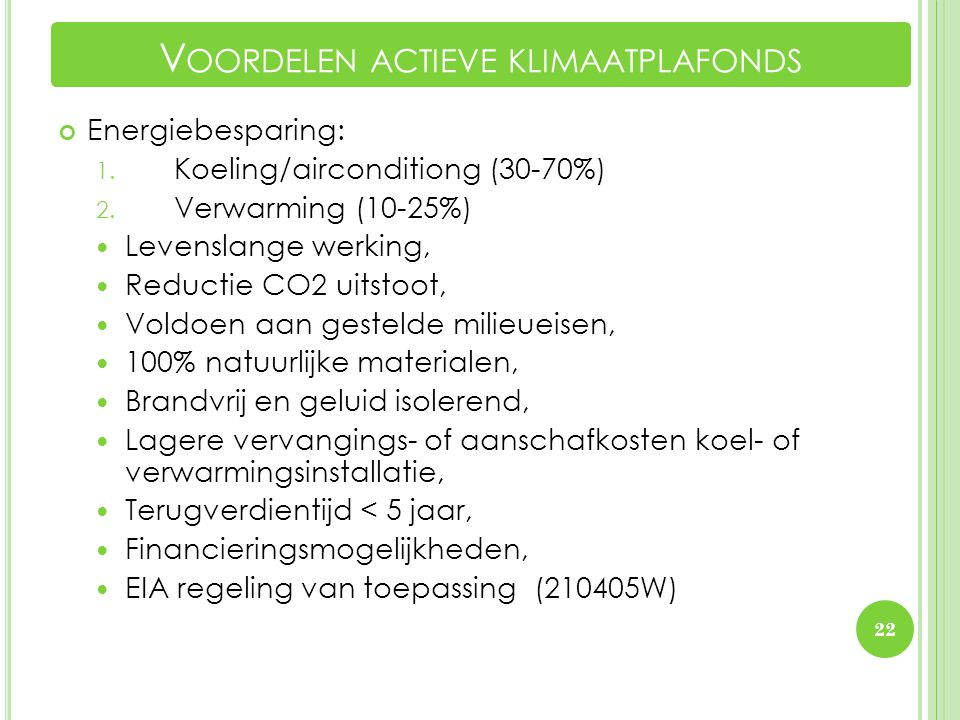 Energiebesparing: 1.Koeling/airconditiong (30-70%) 2.