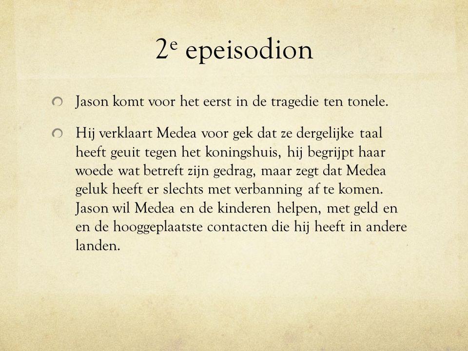 2 e epeisodion Jason komt voor het eerst in de tragedie ten tonele.