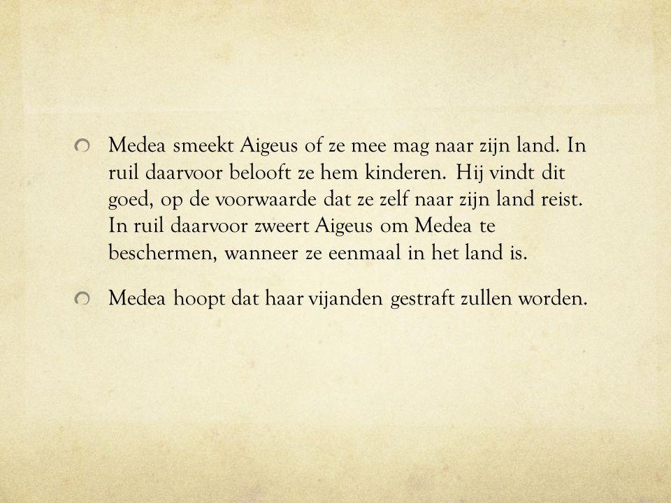 Medea smeekt Aigeus of ze mee mag naar zijn land. In ruil daarvoor belooft ze hem kinderen. Hij vindt dit goed, op de voorwaarde dat ze zelf naar zijn
