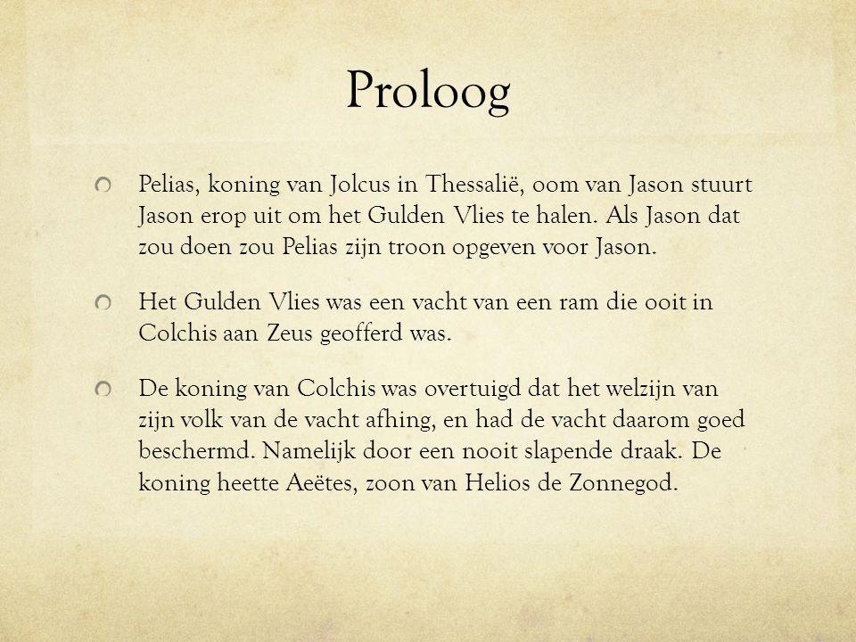 Proloog Pelias, koning van Jolcus in Thessalië, oom van Jason stuurt Jason erop uit om het Gulden Vlies te halen.
