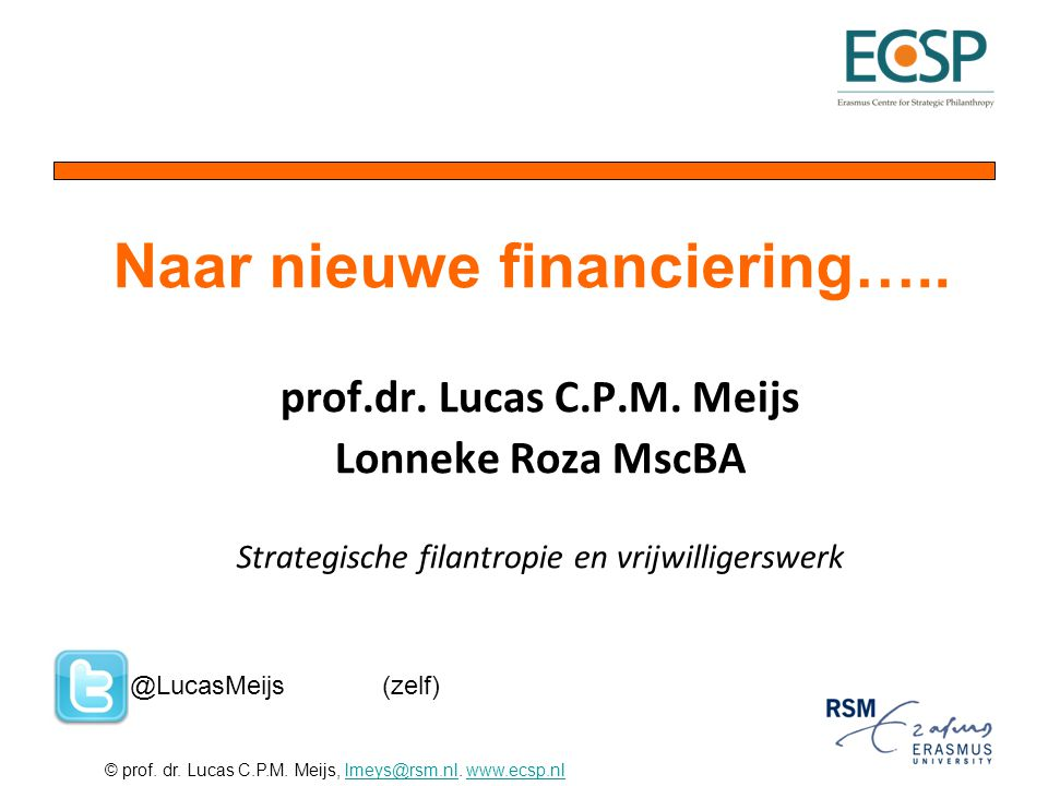 © prof. dr. Lucas C.P.M. Meijs, lmeys@rsm.nl. www.ecsp.nllmeys@rsm.nlwww.ecsp.nl prof.dr.