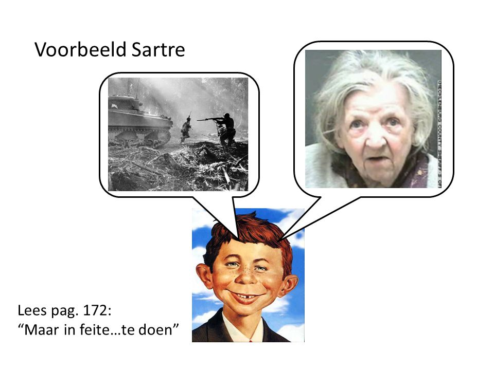 Voorbeeld Sartre Lees pag. 172: Maar in feite…te doen