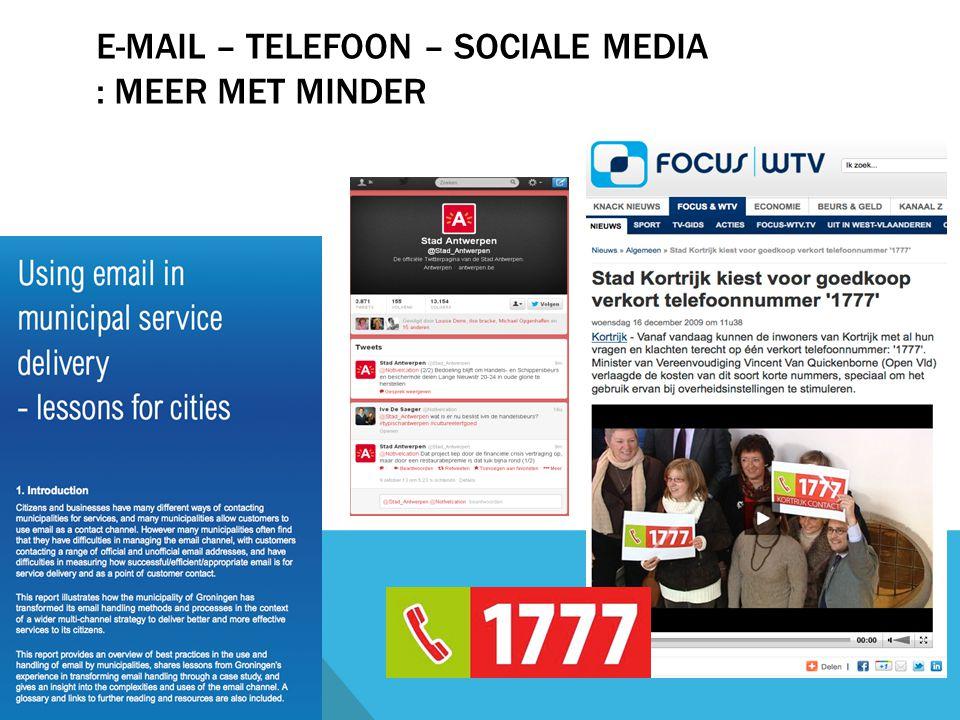 E-MAIL – TELEFOON – SOCIALE MEDIA : MEER MET MINDER