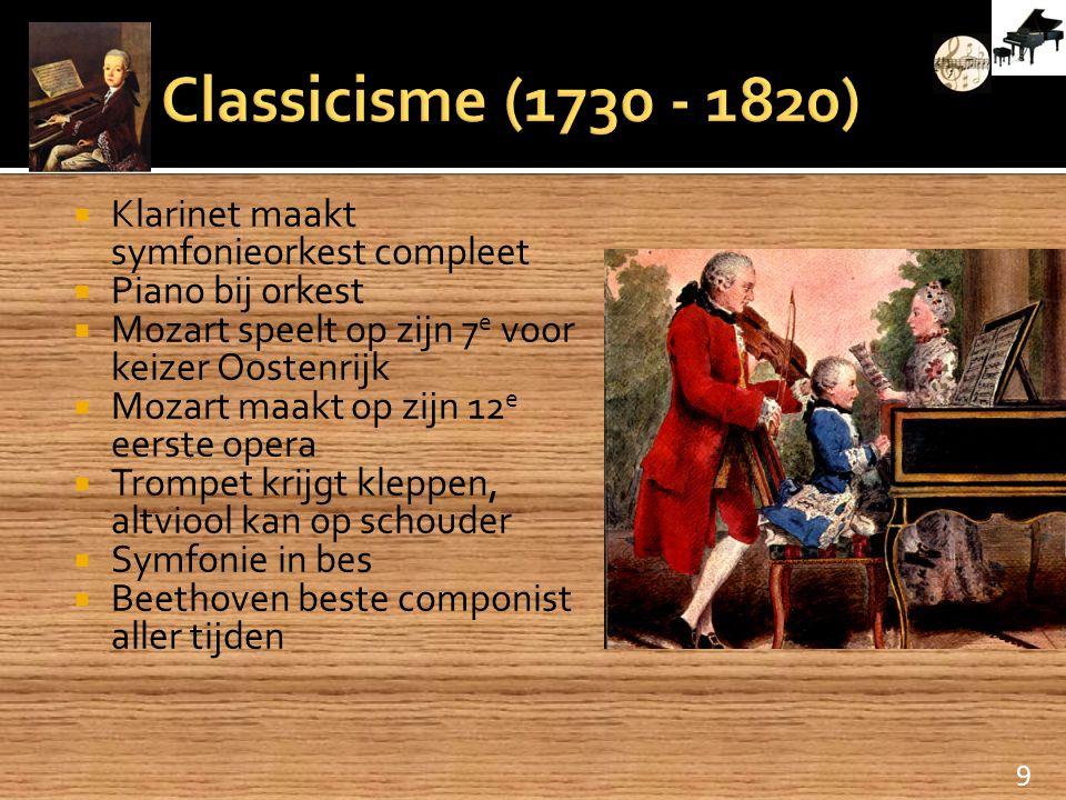  Klarinet maakt symfonieorkest compleet  Piano bij orkest  Mozart speelt op zijn 7 e voor keizer Oostenrijk  Mozart maakt op zijn 12 e eerste oper