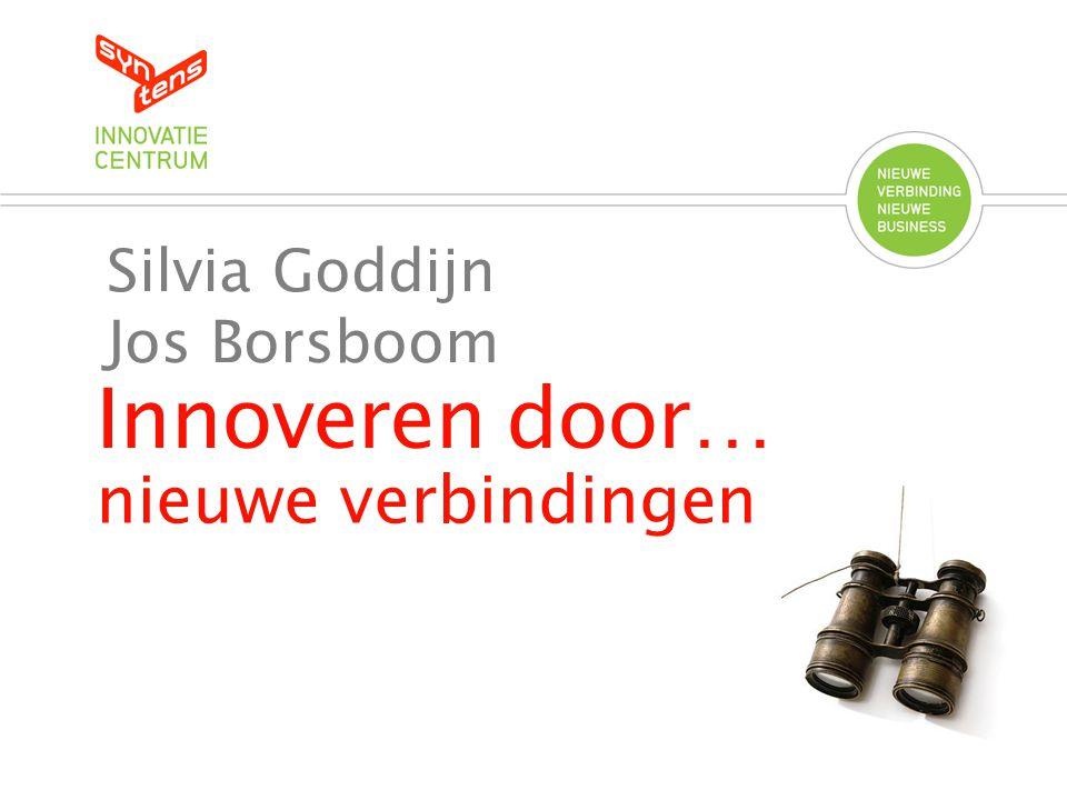 Innoveren door… nieuwe verbindingen Silvia Goddijn Jos Borsboom