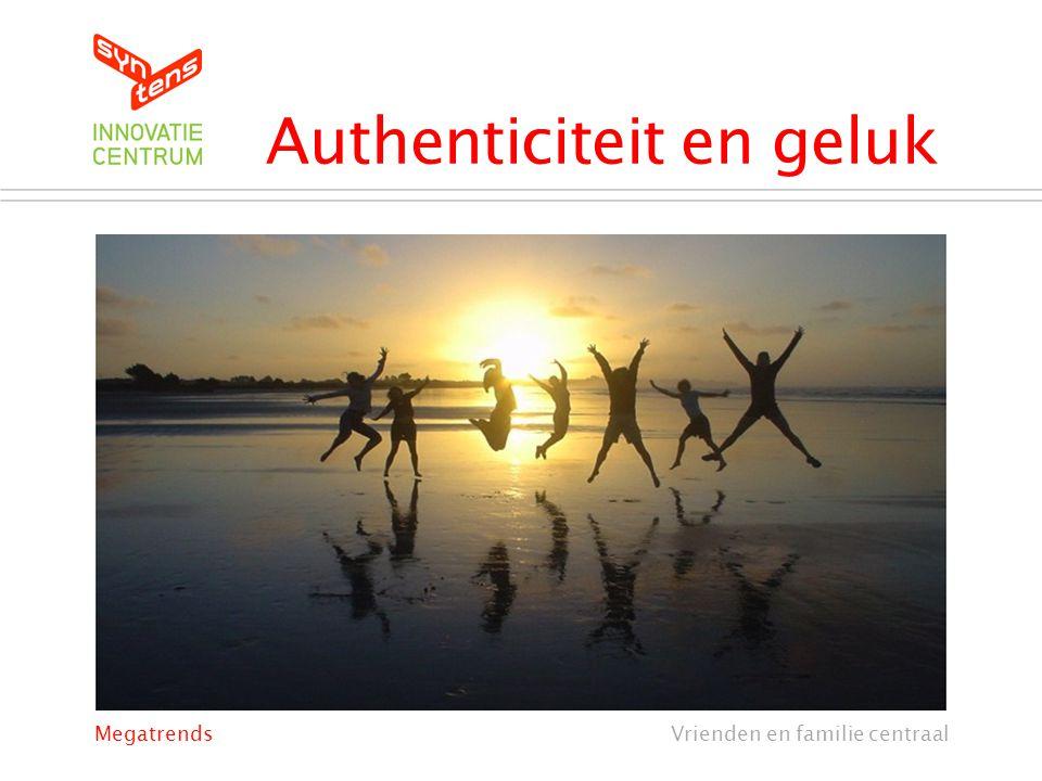 Authenticiteit en geluk Vrienden en familie centraalMegatrends