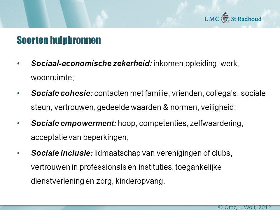 """Onderzoekscentrum maatschappelijke zorg """"gedreven door kennis, bewogen door mensen"""" Soorten hulpbronnen •Sociaal-economische zekerheid: inkomen,opleid"""