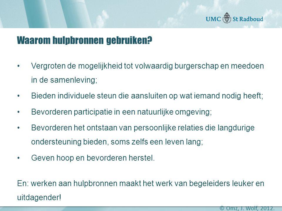 """Onderzoekscentrum maatschappelijke zorg """"gedreven door kennis, bewogen door mensen"""" Waarom hulpbronnen gebruiken? •Vergroten de mogelijkheid tot volwa"""