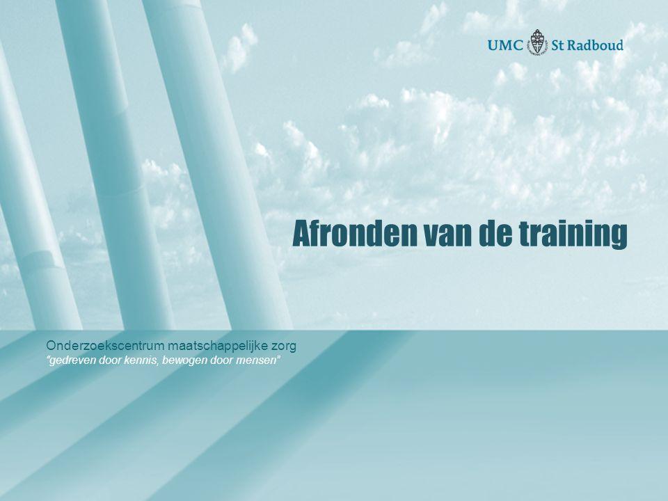 """Onderzoekscentrum maatschappelijke zorg """"gedreven door kennis, bewogen door mensen"""" Afronden van de training"""