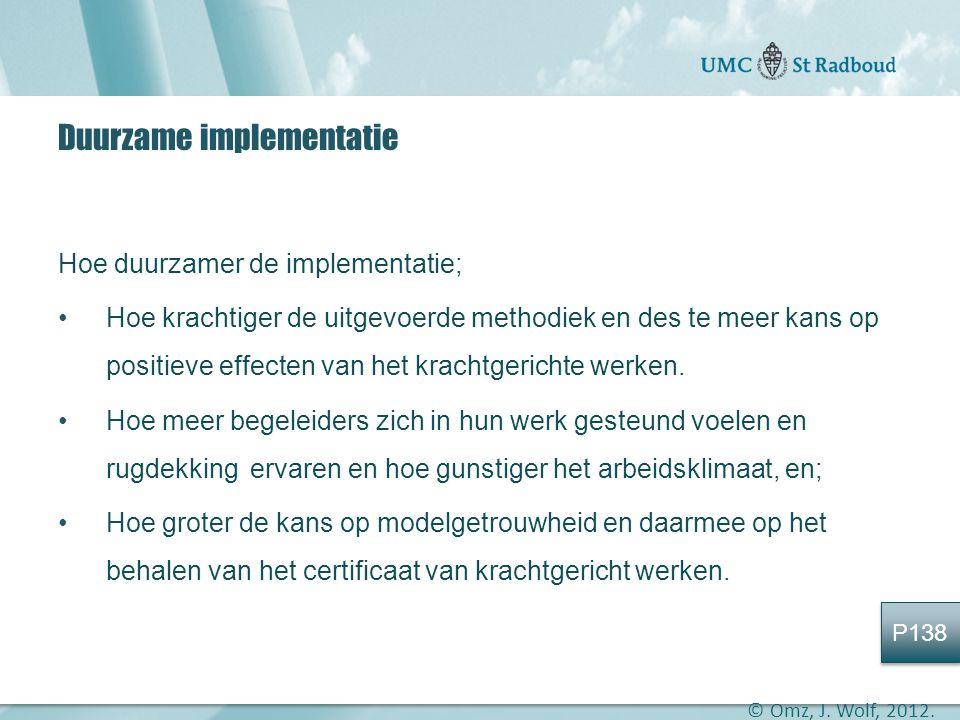 """Onderzoekscentrum maatschappelijke zorg """"gedreven door kennis, bewogen door mensen"""" Duurzame implementatie Hoe duurzamer de implementatie; •Hoe kracht"""