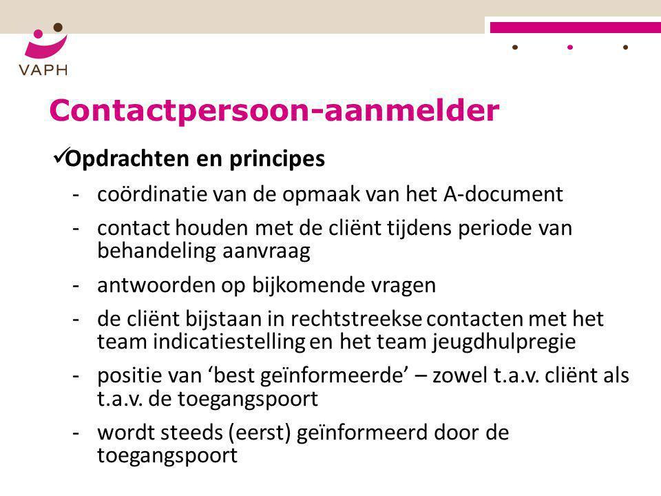Jeugdhulpregie Contactpersoon-aanmelder  Opdrachten en principes ‐coördinatie van de opmaak van het A-document ‐contact houden met de cliënt tijdens