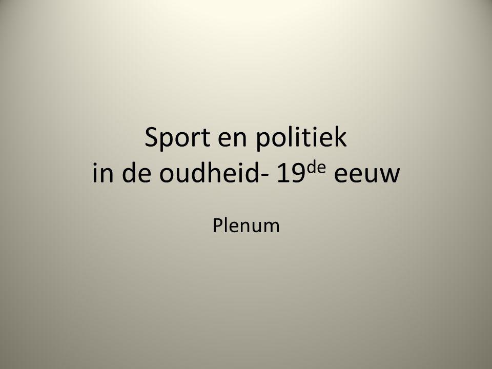 Sport en politiek in de oudheid- 19 de eeuw Plenum