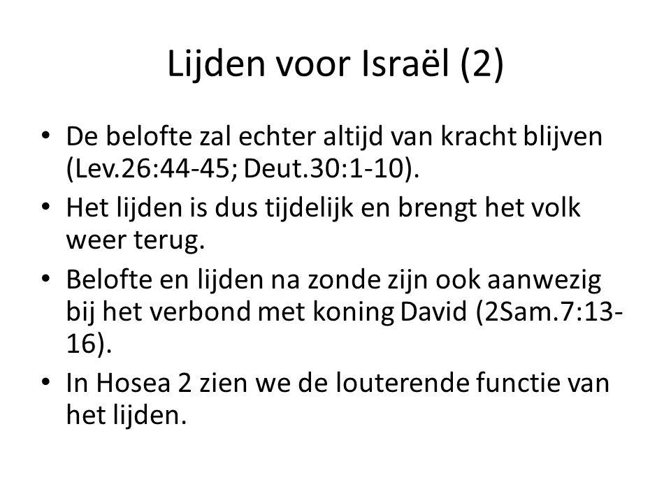 Lijden voor Israël (2) • De belofte zal echter altijd van kracht blijven (Lev.26:44-45; Deut.30:1-10). • Het lijden is dus tijdelijk en brengt het vol