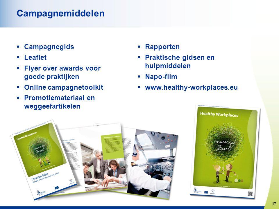 17 www.healthy-workplaces.eu Campagnemiddelen  Campagnegids  Leaflet  Flyer over awards voor goede praktijken  Online campagnetoolkit  Promotiema
