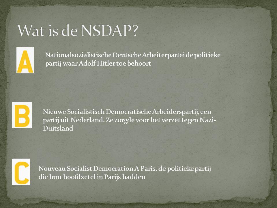 Nationalsozialistische Deutsche Arbeiterpartei de politieke partij waar Adolf Hitler toe behoort Nieuwe Socialistisch Democratische Arbeiderspartij, e