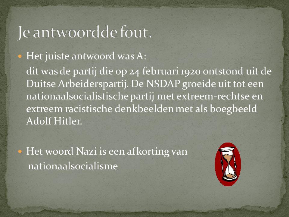  Het juiste antwoord was A: dit was de partij die op 24 februari 1920 ontstond uit de Duitse Arbeiderspartij. De NSDAP groeide uit tot een nationaals
