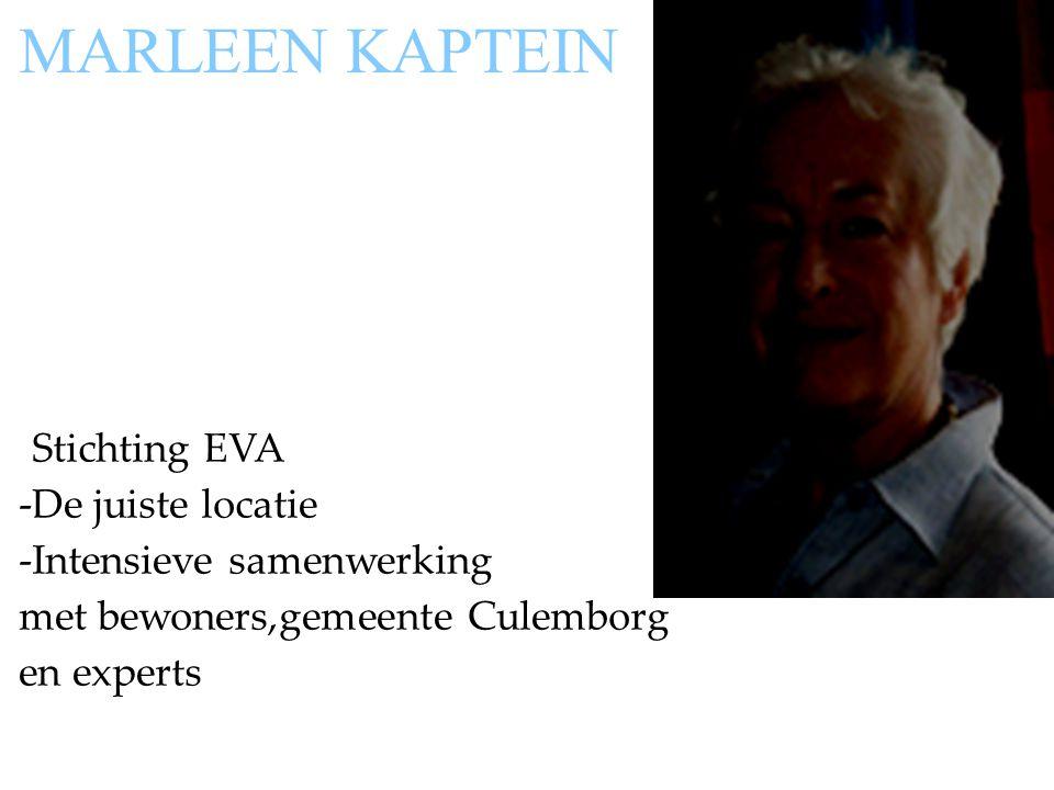 -Stichting EVA -De juiste locatie -Intensieve samenwerking met bewoners,gemeente Culemborg en experts MARLEEN KAPTEIN