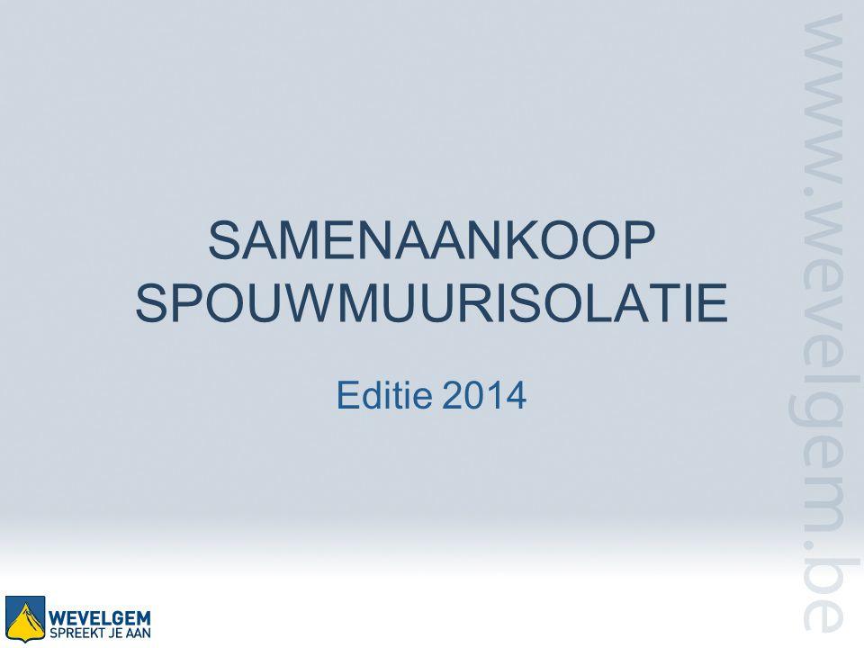 SAMENAANKOOP SPOUWMUURISOLATIE Editie 2014