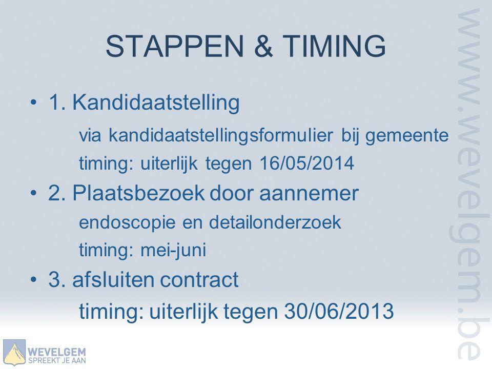 STAPPEN & TIMING •5.uitvoering werken timing: september-oktober of volgens afspraak •6.