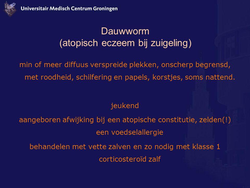 Dauwworm (atopisch eczeem bij zuigeling) min of meer diffuus verspreide plekken, onscherp begrensd, met roodheid, schilfering en papels, korstjes, som