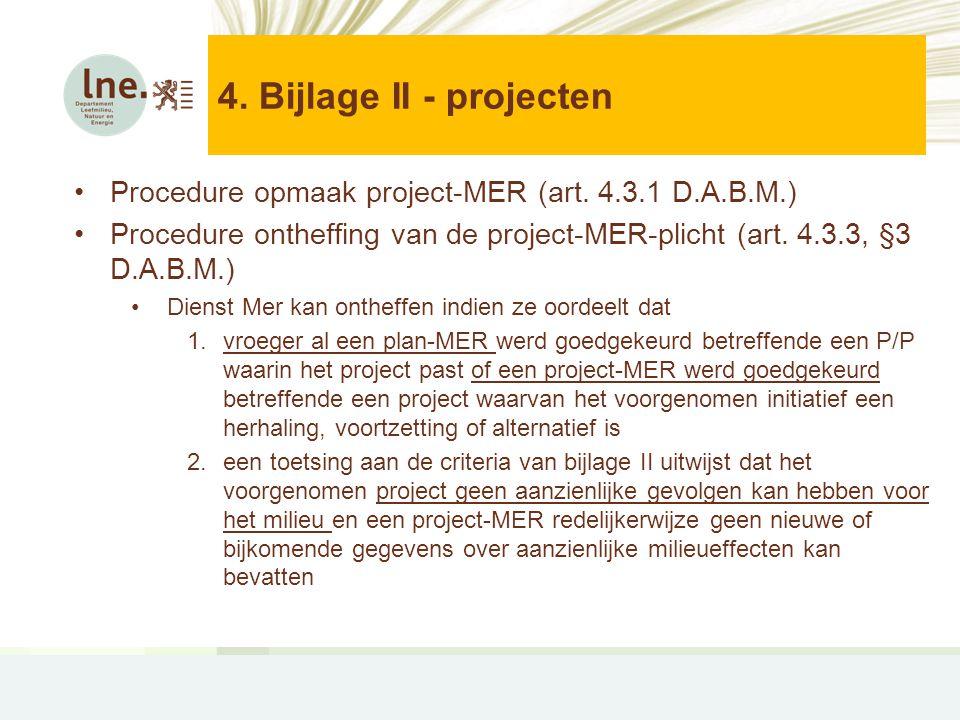 4.Bijlage II - projecten •Procedure opmaak project-MER (art.